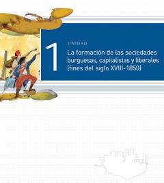 La formación de la sociedades burguesas, capitalistas y liberales (fines del siglo XVIII-1850). Historia Mundial Contemporánea. Parte 1