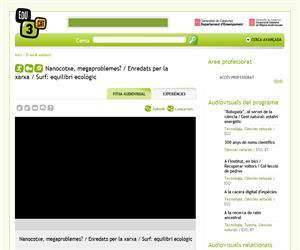 Nanocotxe, megaproblemes? / Enredats per la xarxa / Surf: equilibri ecològic (Edu3.cat)
