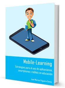 Mobile Learning (EBOOK) - Estrategias para el uso de aplicaciones, smartphones y tablets en educación