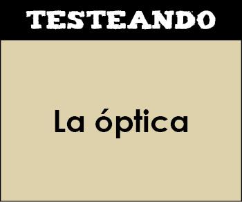 La óptica. 2º Bachillerato - Física (Testeando)
