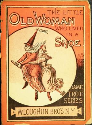 The little old woman who lived in a shoe (International Children's Digital Library)
