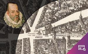 Cervantes y el Madrid del siglo XVII