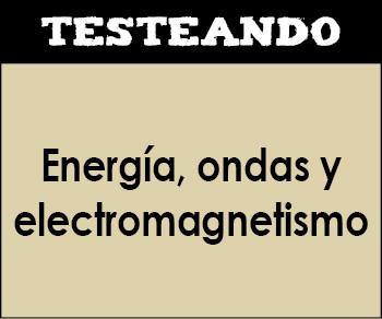 Energía, ondas y electromagnetismo. 6º Primaria - Conocimiento del medio (Testeando)