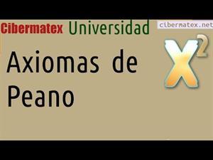 Axiomas de Peano. Construcción de los números Naturales. Cibermatex