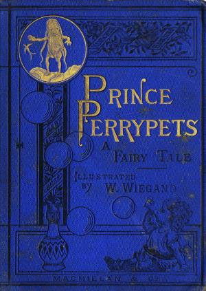 The history of Prince Perrypets a fairy tale (International Children's Digital Library)