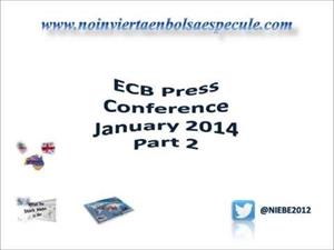 ECB Press Conference January 2014 - Part 2