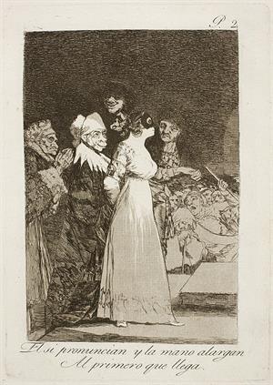 El si pronuncian y la mano alargan al primero que llega (serie Caprichos, 2)