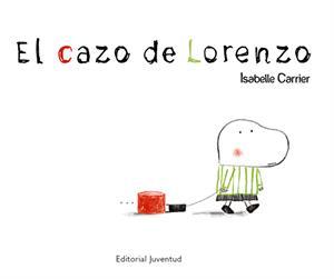 El Cazo de Lorenzo, un cuento metafórico sobre diferencias (Isabelle Carrier; Editorial Juventud)