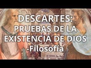 R.Descartes: Pruebas de la existencia de Dios.