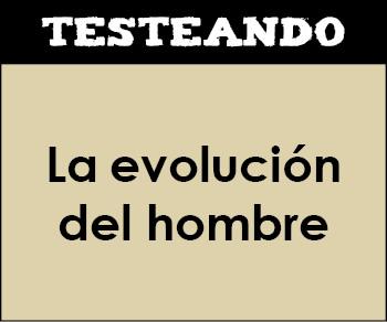 La evolución del hombre. 1º Bachillerato - Filosofía (Testeando)