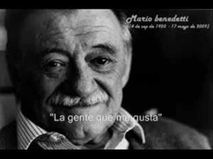 La gente que me gusta. Un bonito poema de Mario Benedetti
