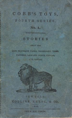 Stories about the lion, elephant, dromedary, tiger, panther, leopard, ounce, cougar, and jaguar (International Children's Digital Library)