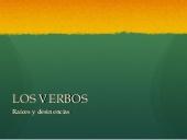 Los verbos: raíces y desinencias