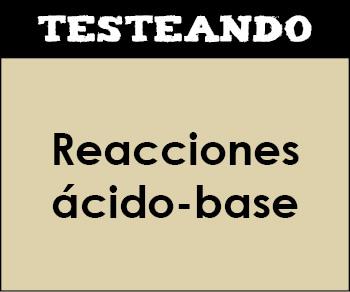 Reacciones ácido-base. 2º Bachillerato - Química (Testeando)