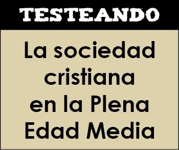 La sociedad cristiana en la Plena Edad Media. 2º Bachillerato - Historia de España (Testeando)