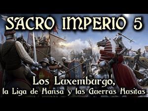Sacro Imperio 5: Los Luxemburgo, la Liga de Hansa y las Guerras Husitas