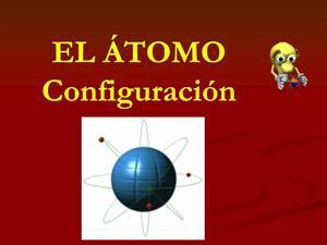 El átomo. Configuración