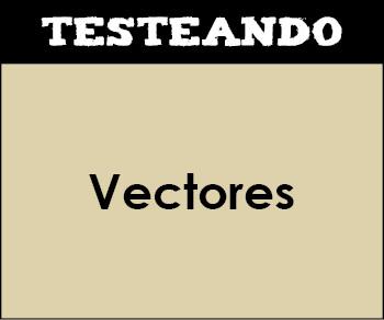 Vectores. 1º Bachillerato - Matemáticas (Testeando)