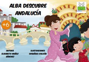 Alba descubre Andalucía. Cuento infantil