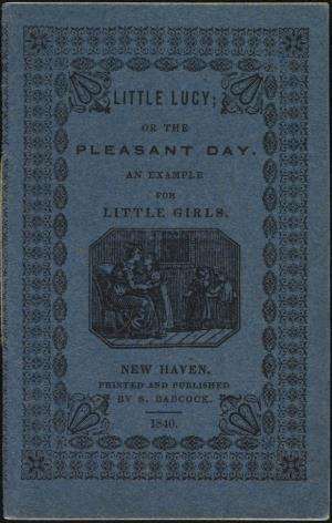 Little Lucy or The pleasant day: an example for little girls (International Children's Digital Library)
