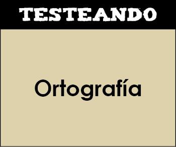 Ortografía. 3º ESO - Lengua (Testeando)