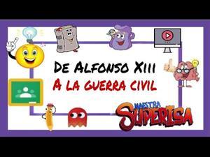De ALFONSO XIII a la GUERRA CIVIL ESPAÑOLA explicado a niños de PRIMARIA.