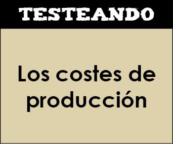 Los costes de producción. 2º Bachillerato - Economía de la empresa (Testeando)