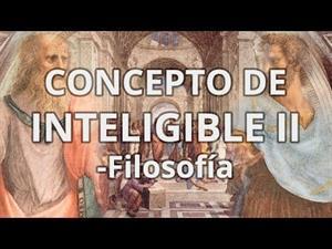 Concepto de Inteligible II