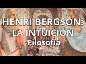 Henri Bergson. La intuición