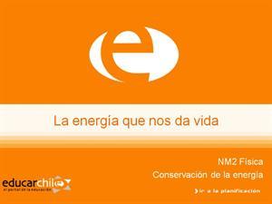 La energía que nos da la vida (Educarchile)