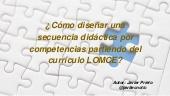 Diseño de una secuencia didáctica por competencias básicas según currículo LOMCE