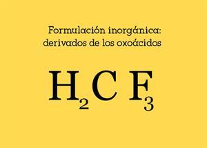 Formulación inorgánica: Derivados de los oxoácidos