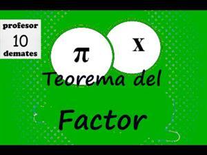 Teorema del factor explicación y ejercicios resueltos