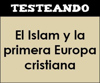 El Islam y la primera Europa cristiana. 2º ESO - Historia (Testeando)