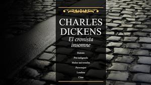 Charles Dickens, el cronista insomne. El Mundo