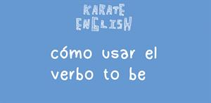 Cómo usar el verbo to be en inglés | Karate English Blog