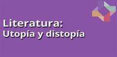 Utopía y Distopía (PerúEduca)