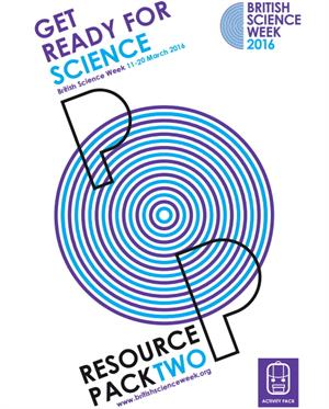 Get Ready for British Science Week 2016: Activity pack 2