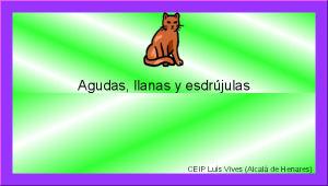 Agudas, llanas y esdrújulas (clic.xtec.cat)