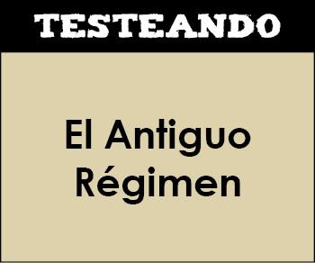 El Antiguo Régimen. 1º Bachillerato - Historia del Mundo Contemporáneo (Testeando)