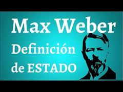 Max Weber: definición de Estado.