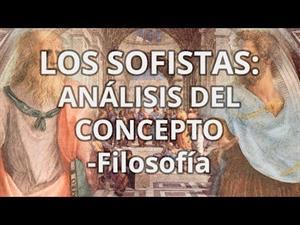 Los sofistas. Análisis del concepto.