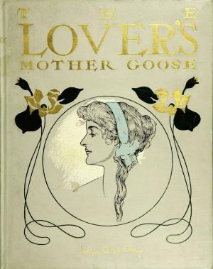 The lover's Mother Goose (International Children's Digital Library)