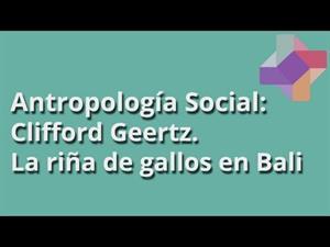 Clifford Geertz: La riña de gallos en Bali