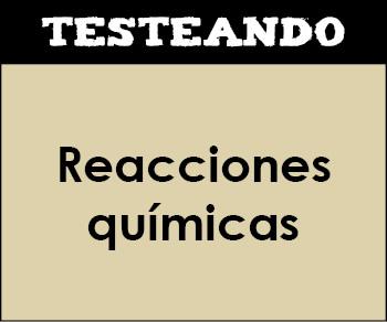 Reacciones químicas. 2º Bachillerato - Química (Testeando)