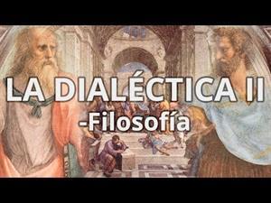 La Dialéctica II