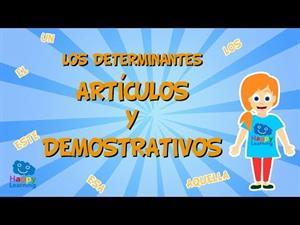 Los determinantes artículos y demostrativos
