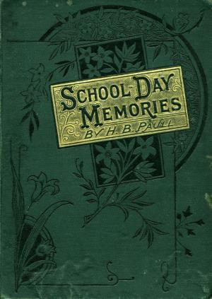 "School-day memories or ""Charity envieth not"" (International Children's Digital Library)"