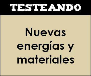 Nuevas energías y materiales. 1º Bachillerato - Ciencias para el mundo contemporáneo (Testeando)