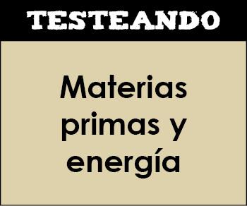 Materias primas y energía. 2º Bachillerato - Geografía (Testeando)